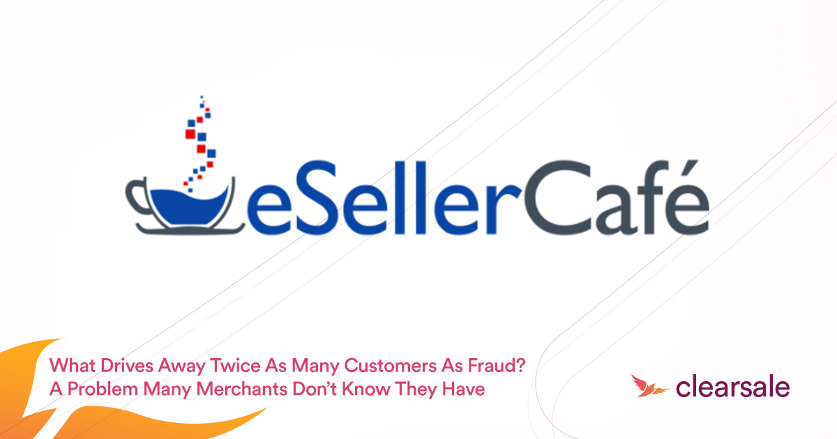What Drives Away Twice as Many Customers as Fraud? A Problem Many Merchants Don't Know They Have.