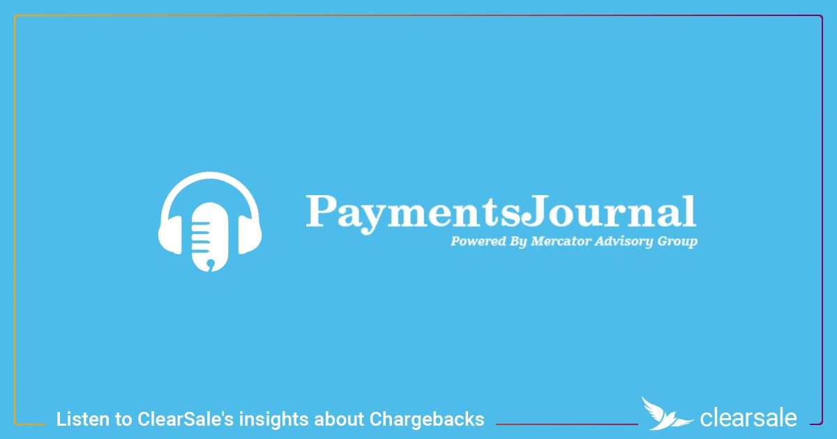 Listen to ClearSale's insights about Chargebacks