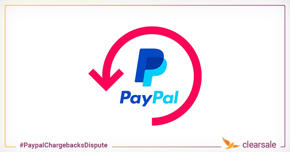 Understand the 4 Ways Customers Can Reverse PayPal Transactions