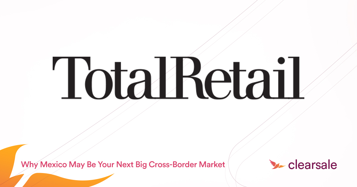 Looking for your next big cross-border market? New study shows Mexico is the up and coming ecommerce hotspot